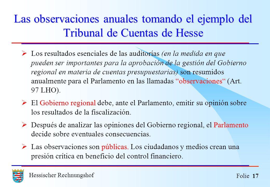 Hessischer Rechnungshof Folie 17 Las observaciones anuales tomando el ejemplo del Tribunal de Cuentas de Hesse observaciones Los resultados esenciales