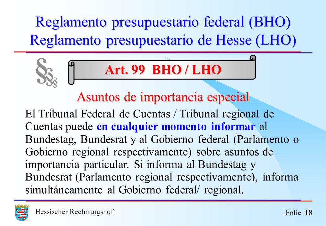 Hessischer Rechnungshof Folie 18 Reglamento presupuestario federal (BHO) Reglamento presupuestario de Hesse (LHO) Asuntos de importancia especial El T