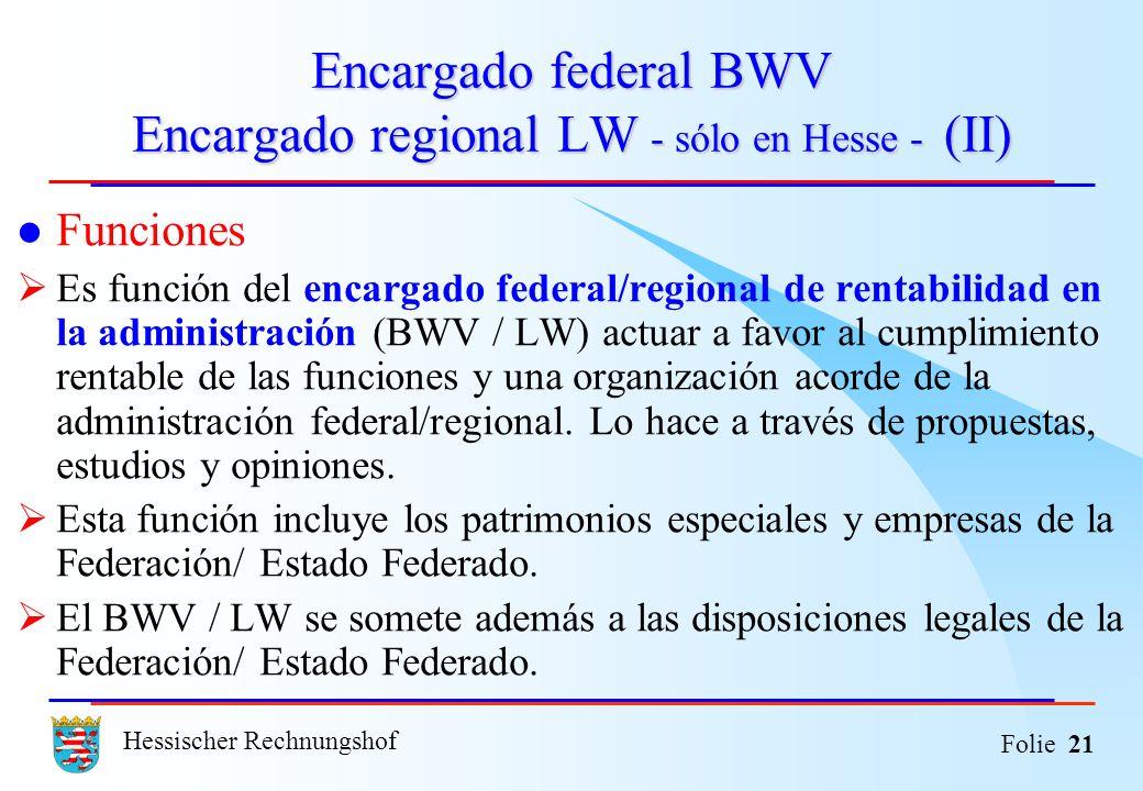 Hessischer Rechnungshof Folie 21 Encargado federal BWV Encargado regional LW - sólo en Hesse - (II) Funciones Es función del encargado federal/regiona