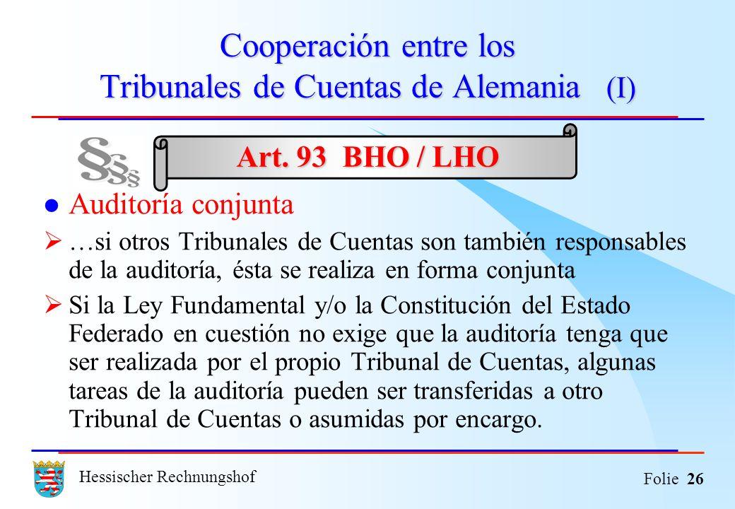 Hessischer Rechnungshof Folie 26 Cooperación entre los Tribunales de Cuentas de Alemania (I) Auditoría conjunta …si otros Tribunales de Cuentas son ta