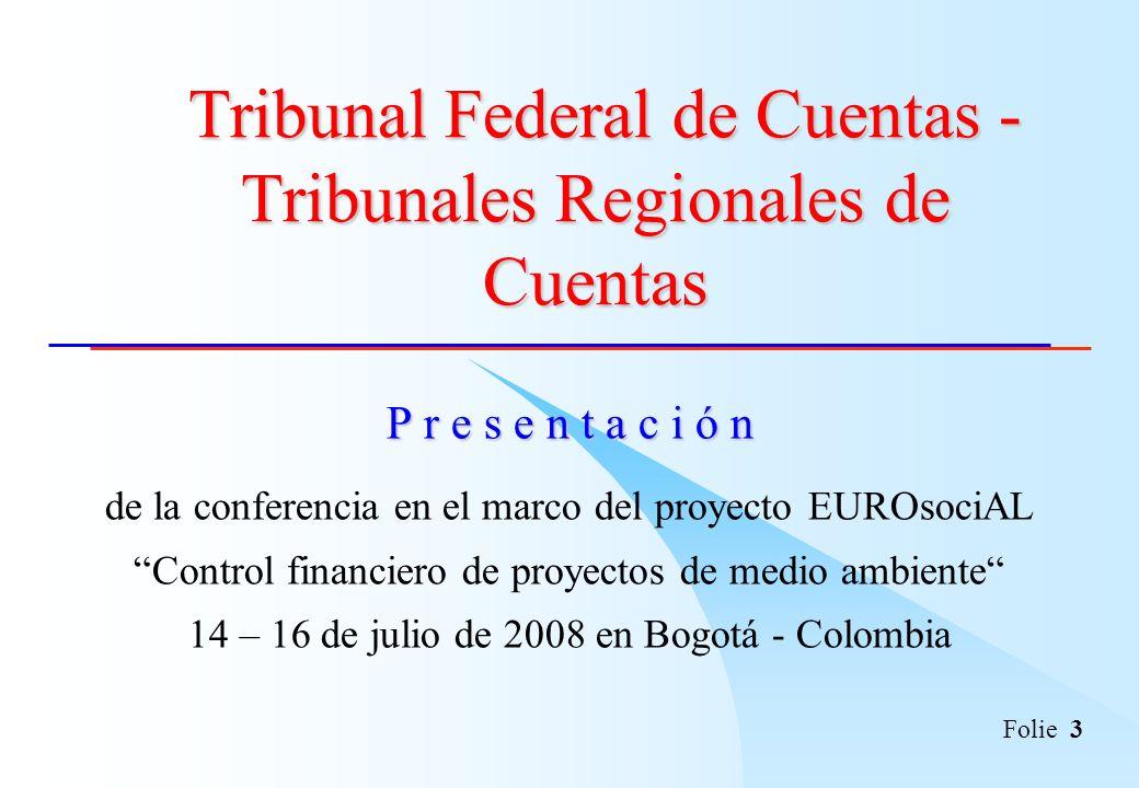 Folie 3 P r e s e n t a c i ó n de la conferencia en el marco del proyecto EUROsociAL Control financiero de proyectos de medio ambiente 14 – 16 de jul