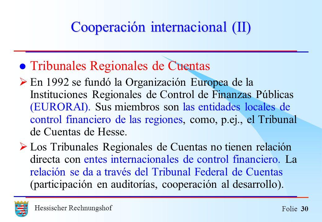 Hessischer Rechnungshof Folie 30 Cooperación internacional (II) Tribunales Regionales de Cuentas En 1992 se fundó la Organización Europea de la Instit