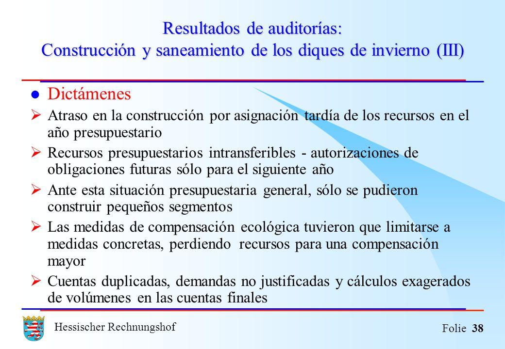 Hessischer Rechnungshof Folie 38 Resultados de auditorías: Construcción y saneamiento de los diques de invierno (III) Dictámenes Atraso en la construc