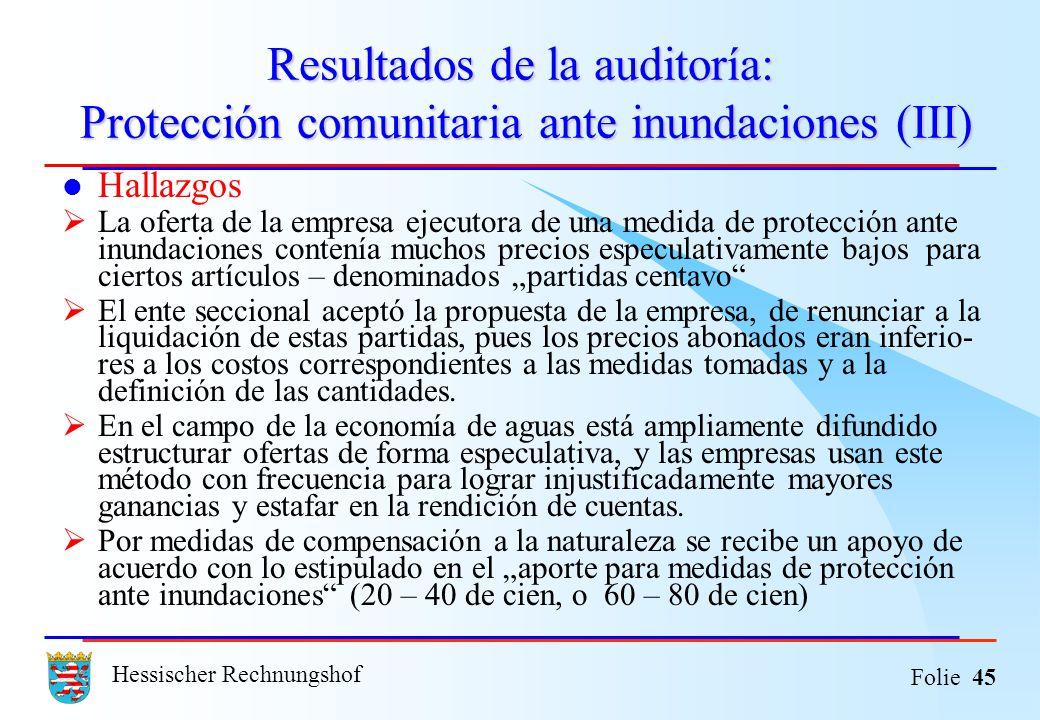 Hessischer Rechnungshof Folie 45 Resultados de la auditoría: Protección comunitaria ante inundaciones (III) Hallazgos La oferta de la empresa ejecutor
