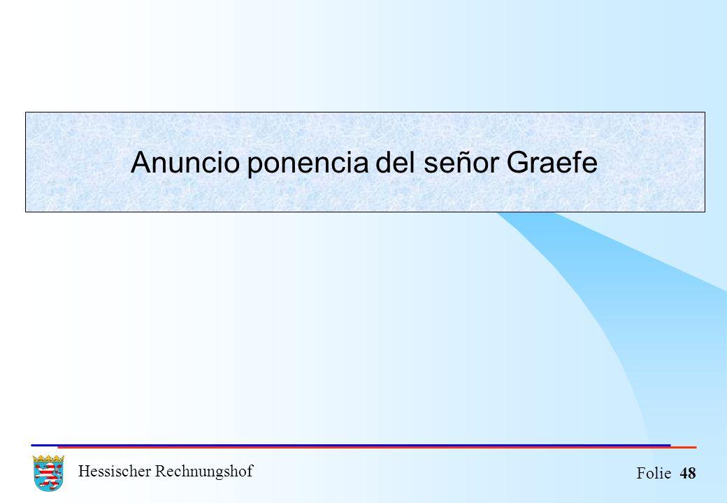Hessischer Rechnungshof Folie 48 Anuncio ponencia del señor Graefe