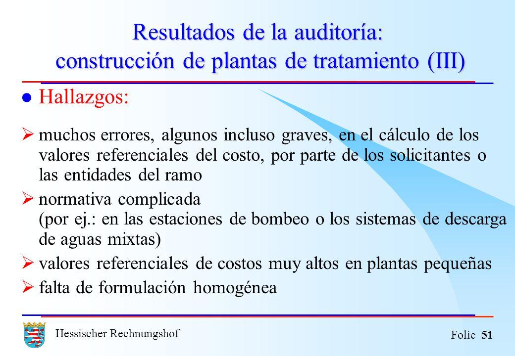 Hessischer Rechnungshof Folie 51 Resultados de la auditoría: construcción de plantas de tratamiento (III) Hallazgos: muchos errores, algunos incluso g