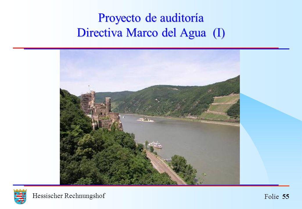 Hessischer Rechnungshof Folie 55 Proyecto de auditoría Directiva Marco del Agua (I)