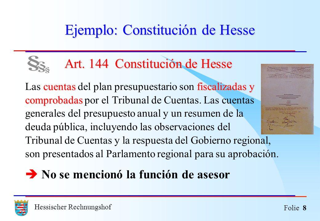 Hessischer Rechnungshof Folie 8 Ejemplo: Constitución de Hesse Art. 144 Constitución de Hesse Art. 144 Constitución de Hesse cuentasfiscalizadas y com