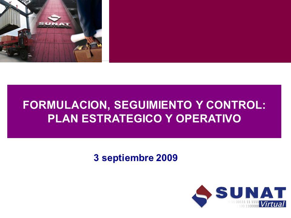 FORMULACION, SEGUIMIENTO Y CONTROL: PLAN ESTRATEGICO Y OPERATIVO 3 septiembre 2009