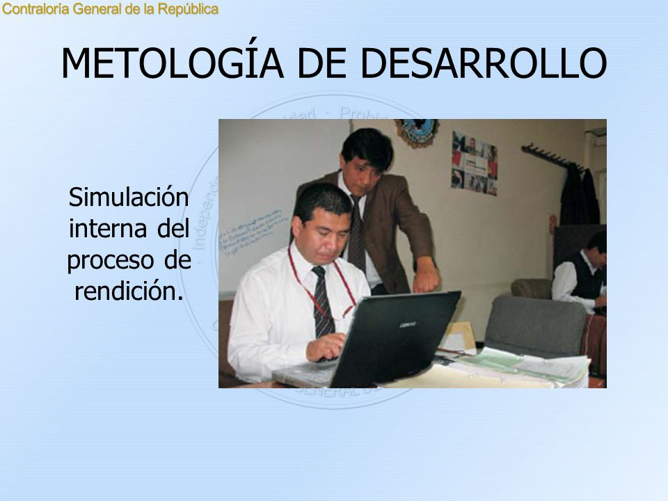METOLOGÍA DE DESARROLLO Simulación interna del proceso de rendición.