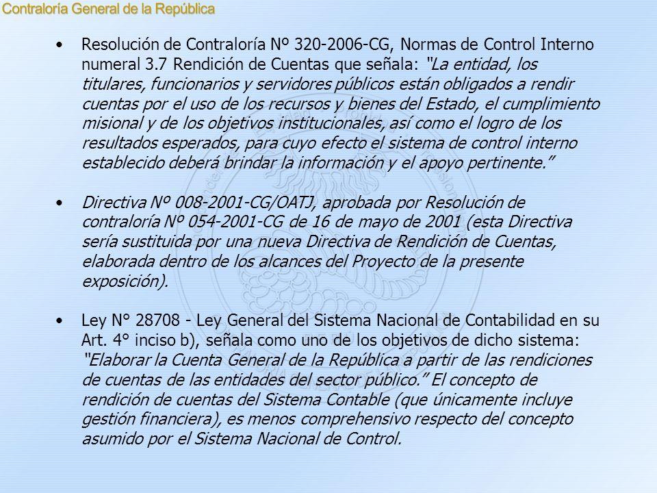 Resolución de Contraloría Nº 320-2006-CG, Normas de Control Interno numeral 3.7 Rendición de Cuentas que señala: La entidad, los titulares, funcionari