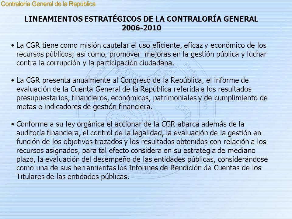 LINEAMIENTOS ESTRATÉGICOS DE LA CONTRALORÍA GENERAL 2006-2010 La CGR tiene como misión cautelar el uso eficiente, eficaz y económico de los recursos p
