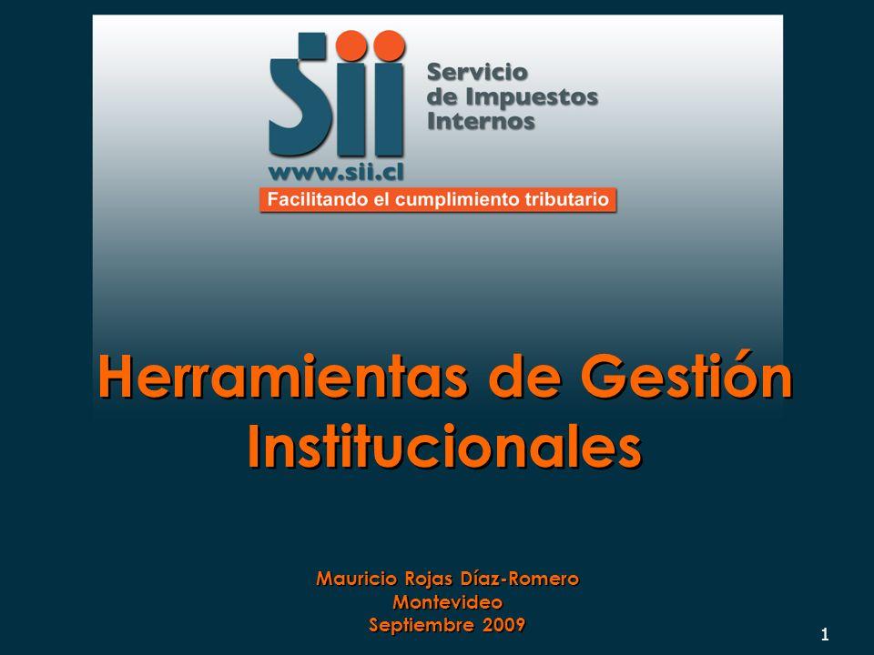 1 Herramientas de Gestión Institucionales Mauricio Rojas Díaz-Romero Montevideo Septiembre 2009 Mauricio Rojas Díaz-Romero Montevideo Septiembre 2009