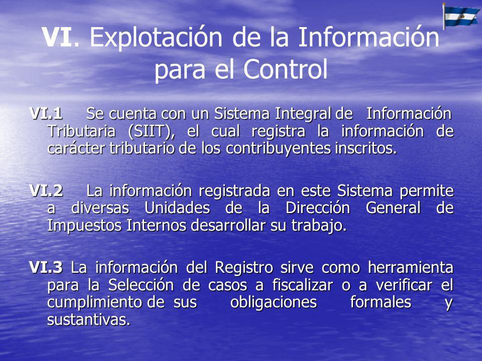 VI. Explotación de la Información para el Control VI.1Se cuenta con un Sistema Integral de Información Tributaria (SIIT), el cual registra la informac