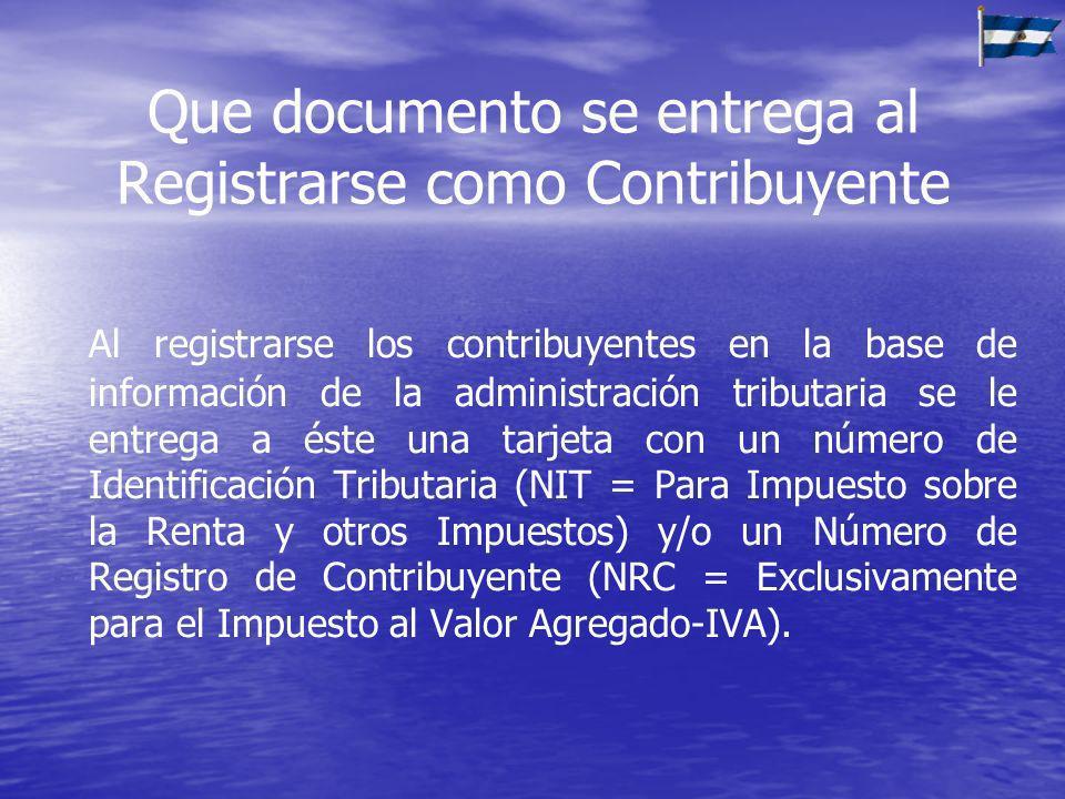 Que documento se entrega al Registrarse como Contribuyente Al registrarse los contribuyentes en la base de información de la administración tributaria