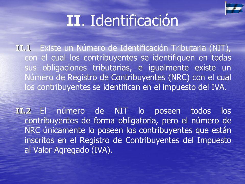 II. Identificación II.1 II.1Existe un Número de Identificación Tributaria (NIT), con el cual los contribuyentes se identifiquen en todas sus obligacio