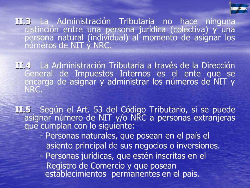 II.3 II.3La Administración Tributaria no hace ninguna distinción entre una persona jurídica (colectiva) y una persona natural (individual) al momento