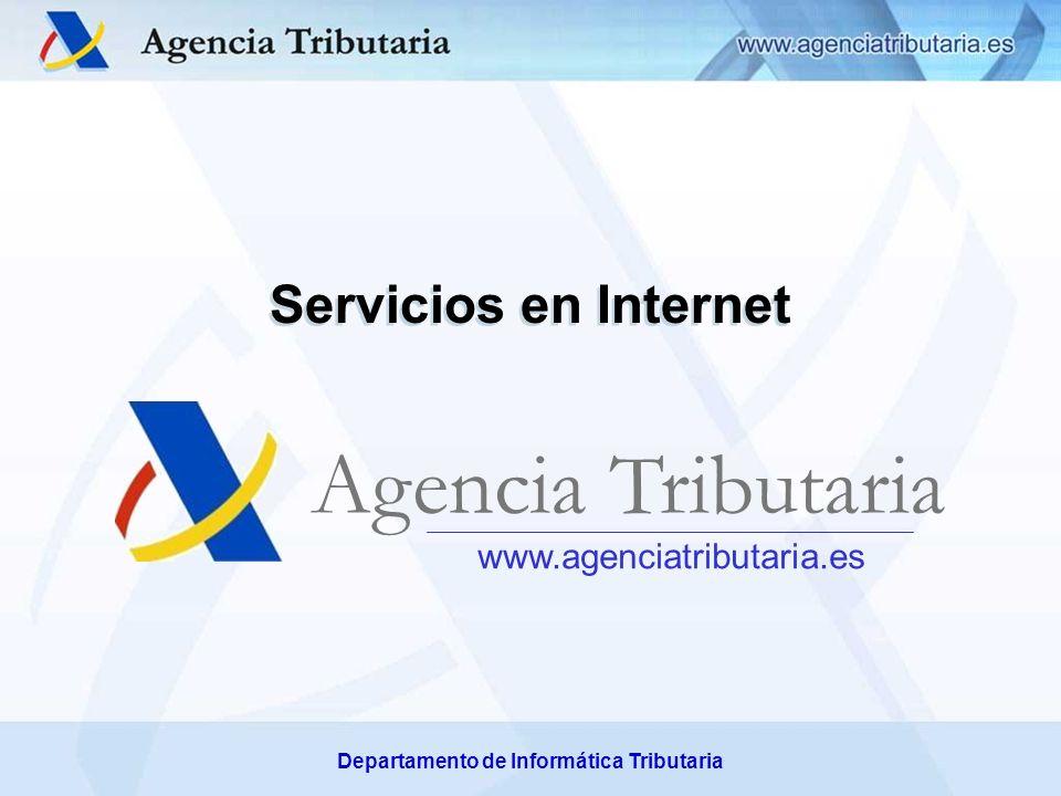 Departamento/ Servicio de …,Delegación Especial /Delegación de…, Administración de... Servicios en Internet www.agenciatributaria.es Agencia Tributari