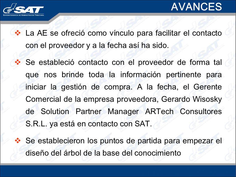AVANCES La AE se ofreció como vínculo para facilitar el contacto con el proveedor y a la fecha así ha sido.