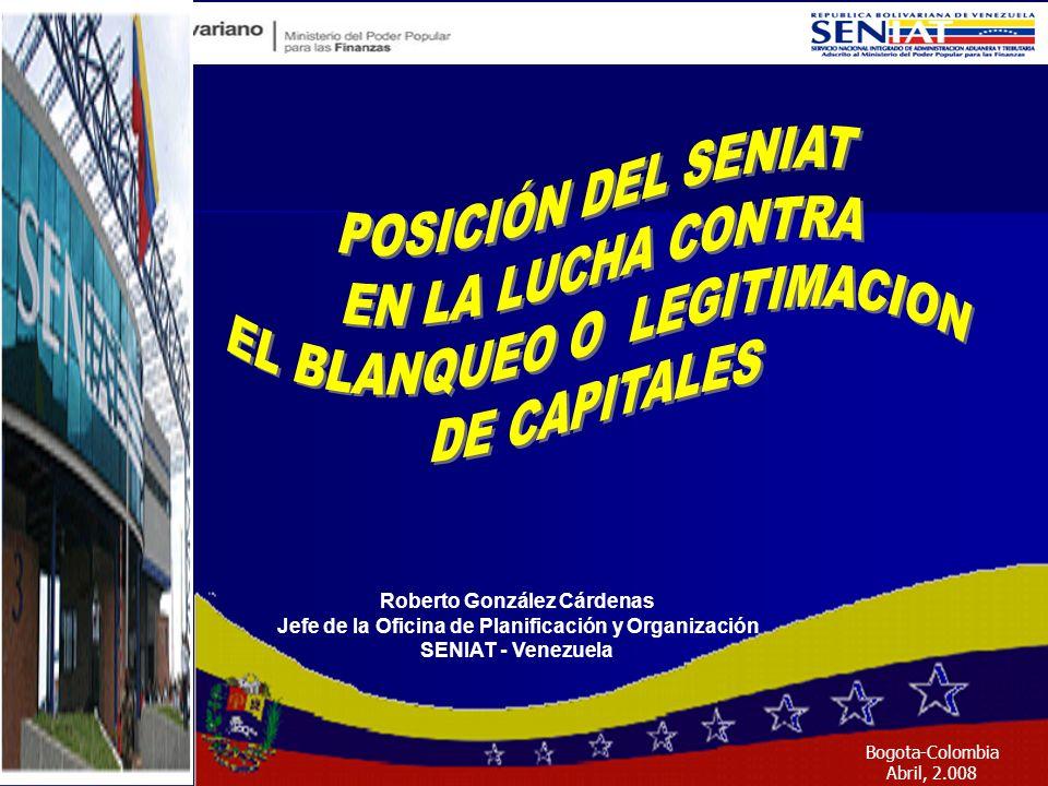 Roberto González Cárdenas Jefe de la Oficina de Planificación y Organización SENIAT - Venezuela Bogota-Colombia Abril, 2.008