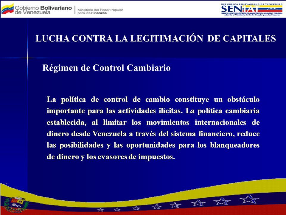 Régimen de Control Cambiario La política de control de cambio constituye un obstáculo importante para las actividades ilícitas. La política cambiaria