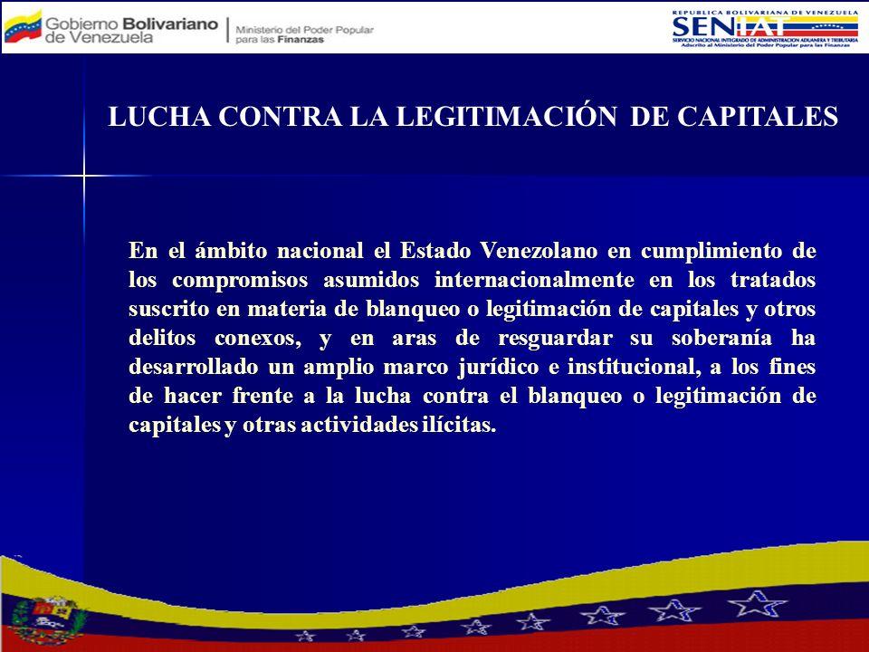 En el ámbito nacional el Estado Venezolano en cumplimiento de los compromisos asumidos internacionalmente en los tratados suscrito en materia de blanq