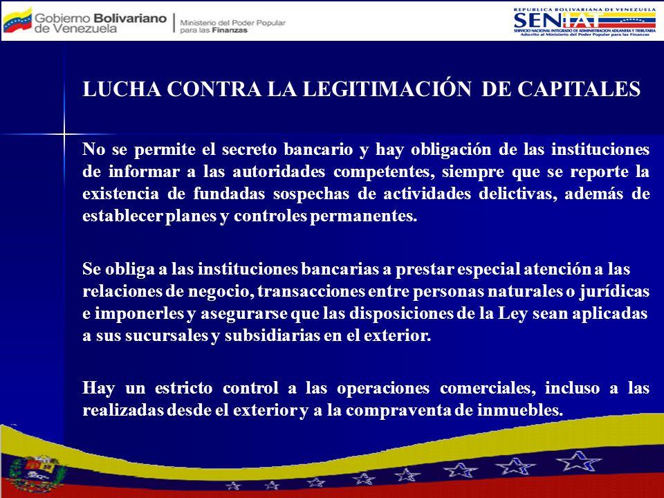 LUCHA CONTRA LA LEGITIMACIÓN DE CAPITALES No se permite el secreto bancario y hay obligación de las instituciones de informar a las autoridades compet