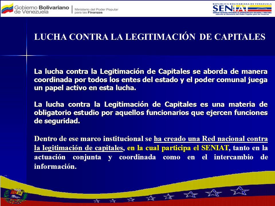 La lucha contra la Legitimación de Capitales se aborda de manera coordinada por todos los entes del estado y el poder comunal juega un papel activo en