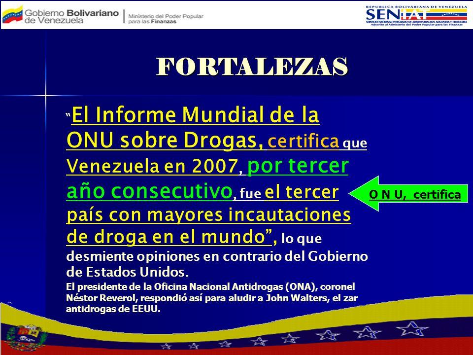 El Informe Mundial de la ONU sobre Drogas, certifica que Venezuela en 2007, por tercer año consecutivo, fue el tercer país con mayores incautaciones d