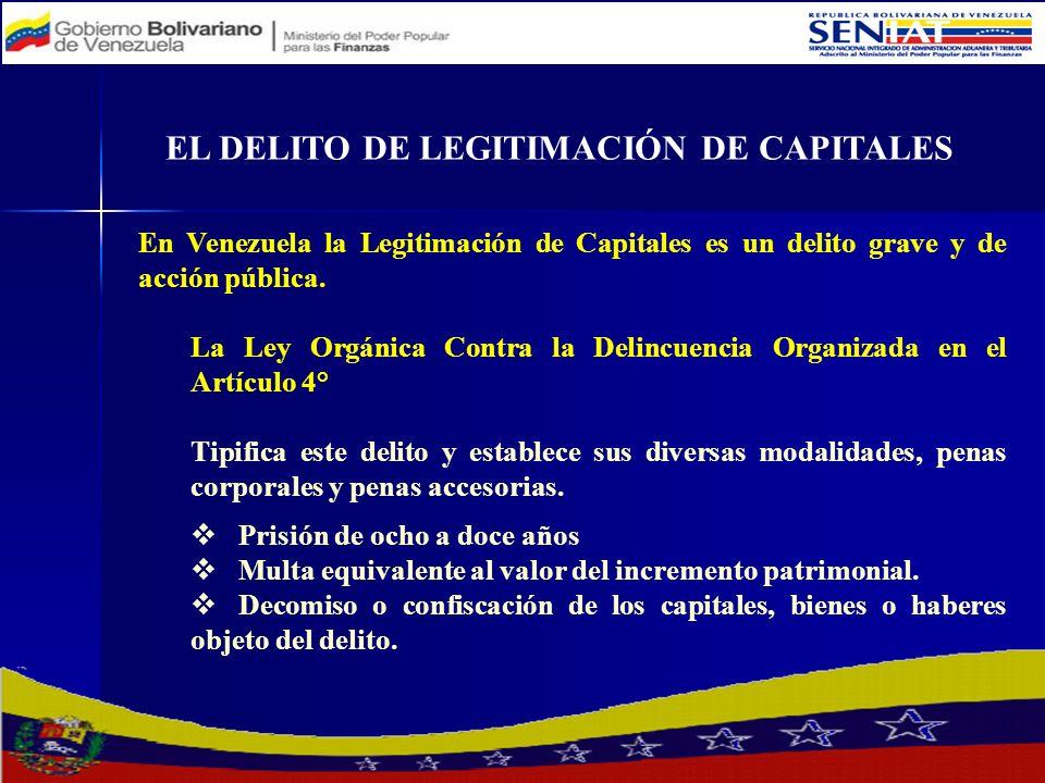 EL DELITO DE LEGITIMACIÓN DE CAPITALES En Venezuela la Legitimación de Capitales es un delito grave y de acción pública. La Ley Orgánica Contra la Del