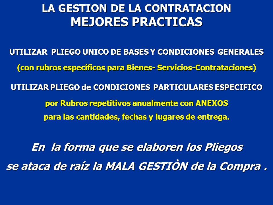LA GESTION DE LA CONTRATACION MEJORES PRACTICAS UTILIZAR PLIEGO UNICO DE BASES Y CONDICIONES GENERALES (con rubros específicos para Bienes- Servicios-