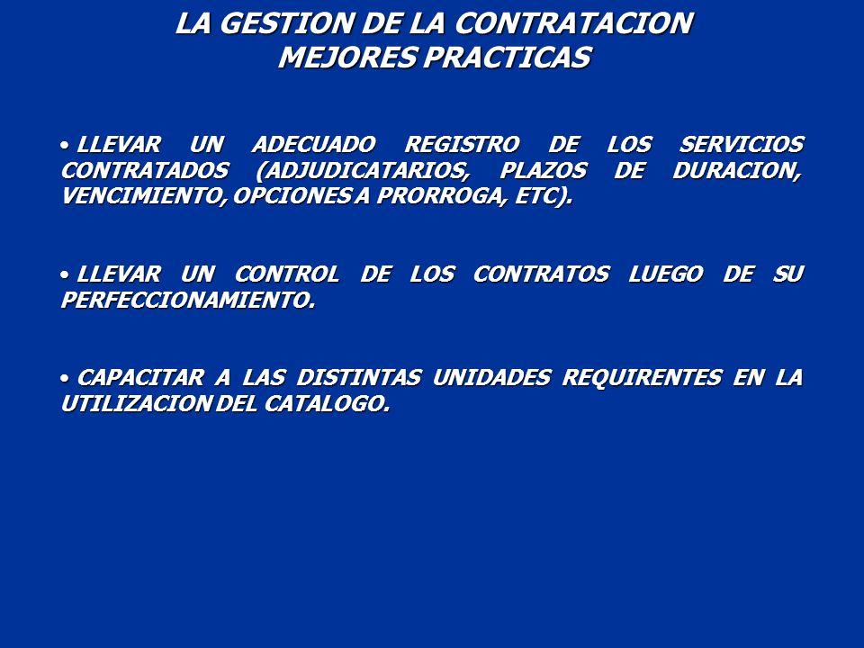LLEVAR UN ADECUADO REGISTRO DE LOS SERVICIOS CONTRATADOS (ADJUDICATARIOS, PLAZOS DE DURACION, VENCIMIENTO, OPCIONES A PRORROGA, ETC). LLEVAR UN ADECUA