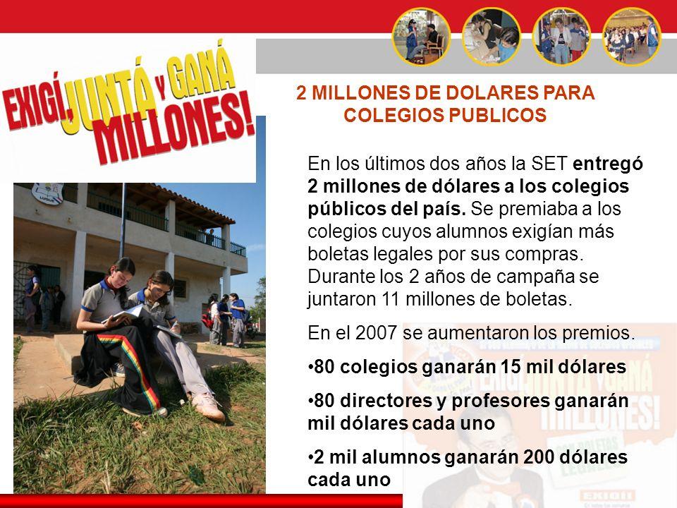 17 En los últimos dos años la SET entregó 2 millones de dólares a los colegios públicos del país. Se premiaba a los colegios cuyos alumnos exigían más