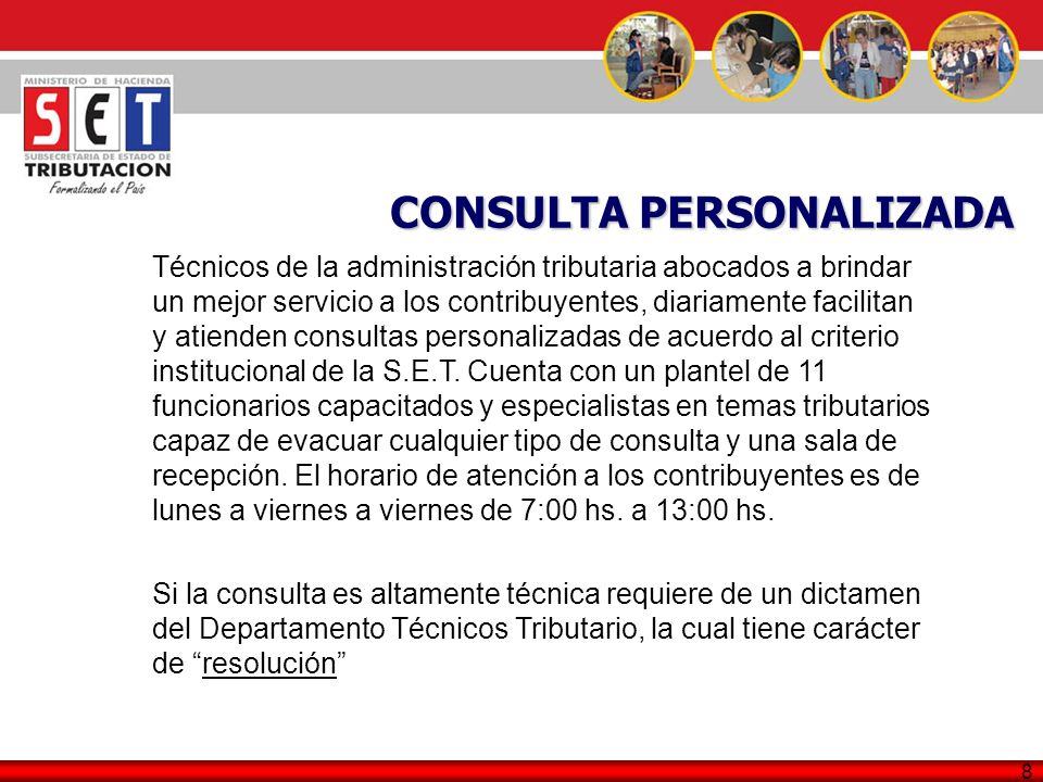 9 Actualmente la Subsecretaria de Estado de Tributación cuenta con el área de call center, esto obedece a la modernización que la administración está llevando a cabo para mejorar el servicio de atención al contribuyente.
