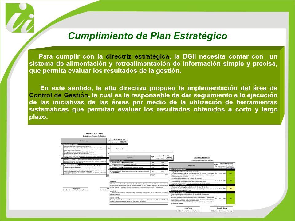 Cumplimiento de Plan Estratégico Para cumplir con la directriz estratégica, la DGII necesita contar con un sistema de alimentación y retroalimentación