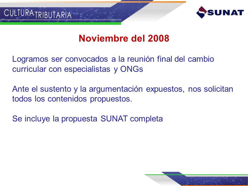 Noviembre del 2008 Logramos ser convocados a la reunión final del cambio curricular con especialistas y ONGs Ante el sustento y la argumentación expue