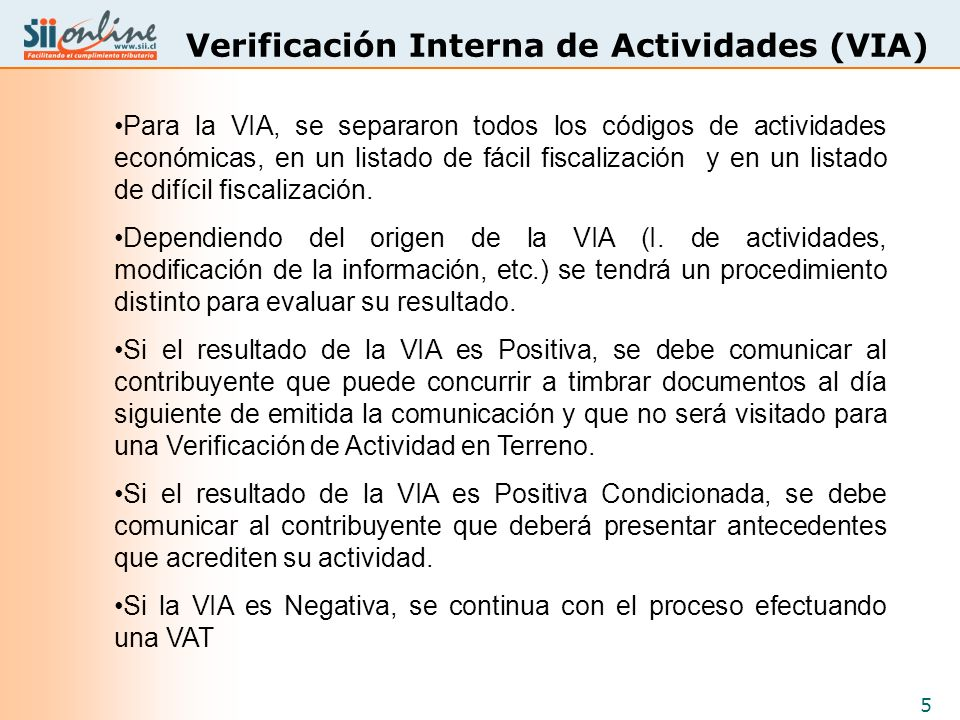 5 Verificación Interna de Actividades (VIA) Para la VIA, se separaron todos los códigos de actividades económicas, en un listado de fácil fiscalizació