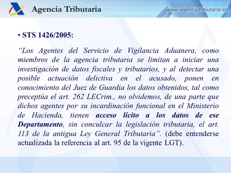 STS 1426/2005: Los Agentes del Servicio de Vigilancia Aduanera, como miembros de la agencia tributaria se limitan a iniciar una investigación de datos