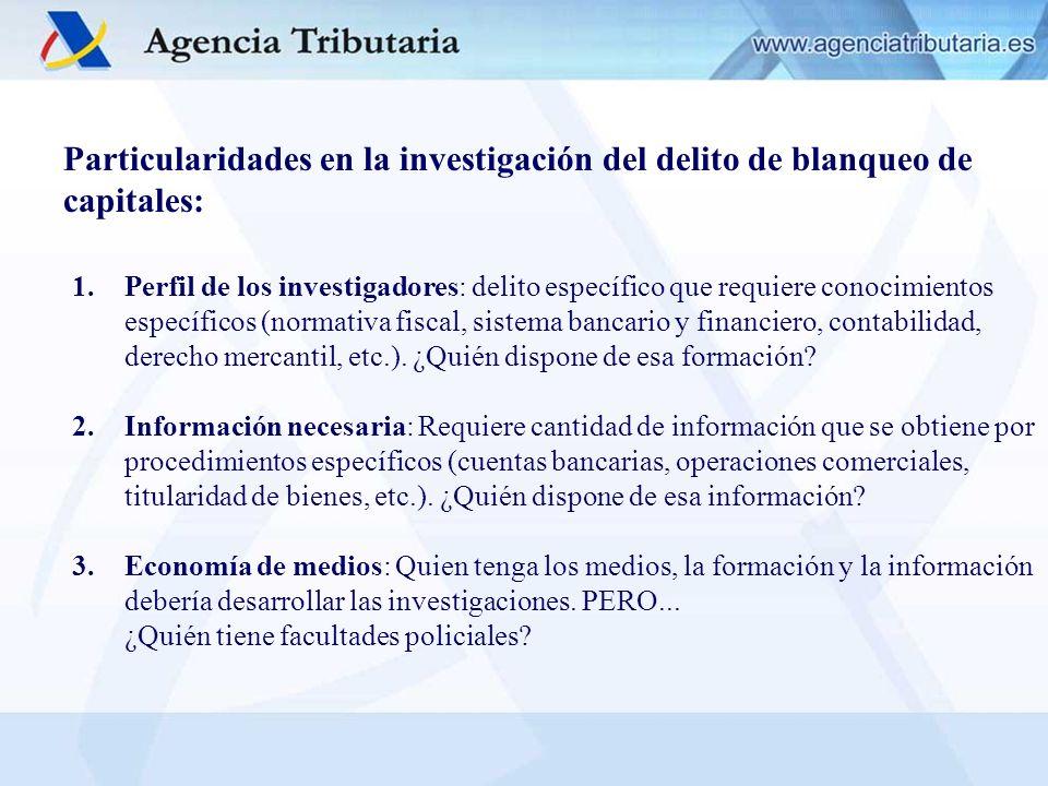 Particularidades en la investigación del delito de blanqueo de capitales: 1.Perfil de los investigadores: delito específico que requiere conocimientos
