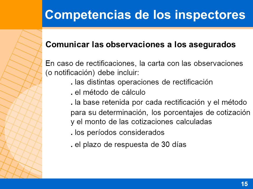 Comunicar las observaciones a los asegurados En caso de rectificaciones, la carta con las observaciones (o notificación) debe incluir:.
