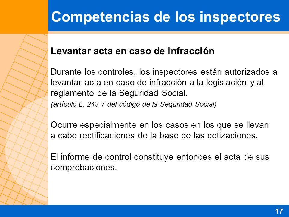 Levantar acta en caso de infracción Durante los controles, los inspectores están autorizados a levantar acta en caso de infracción a la legislación y