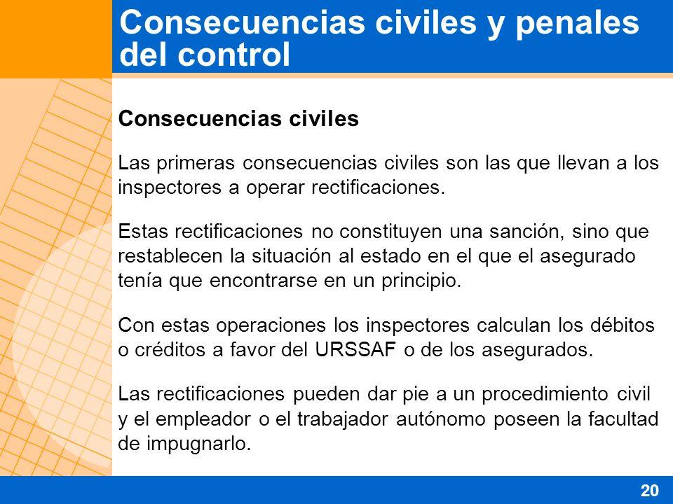 Consecuencias civiles Las primeras consecuencias civiles son las que llevan a los inspectores a operar rectificaciones.