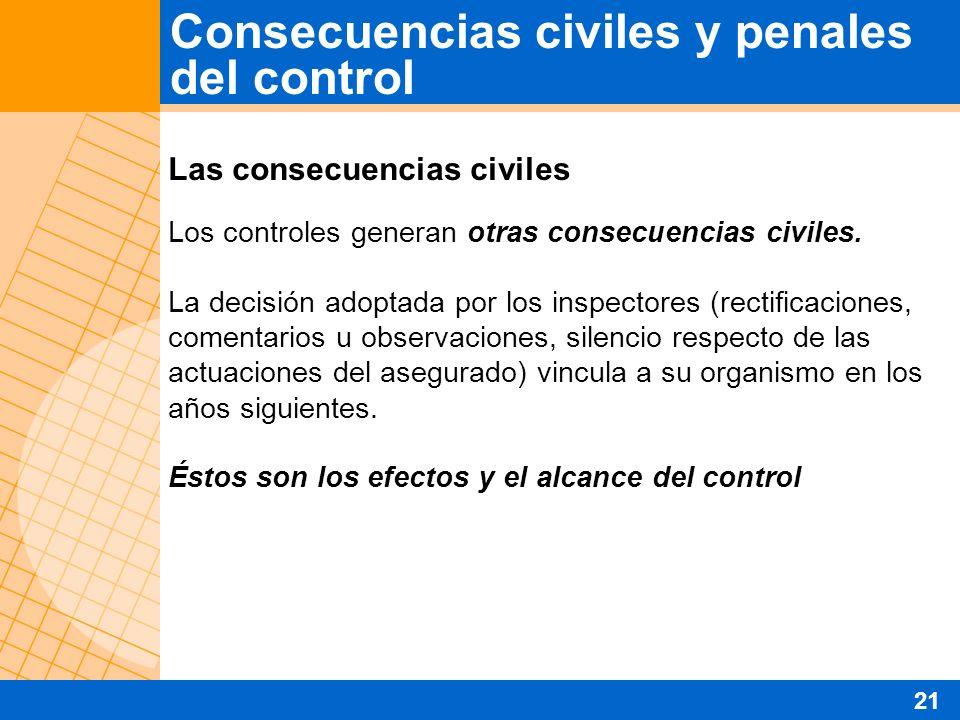 Las consecuencias civiles Los controles generan otras consecuencias civiles. La decisión adoptada por los inspectores (rectificaciones, comentarios u