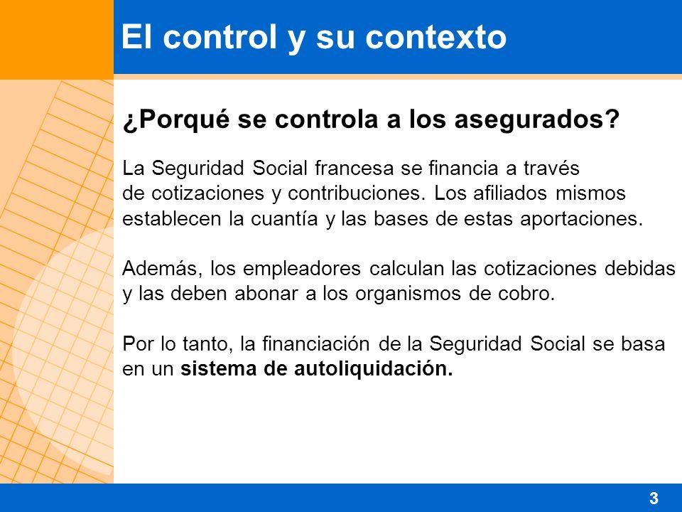 ¿Porqué se controla a los asegurados? La Seguridad Social francesa se financia a través de cotizaciones y contribuciones. Los afiliados mismos estable