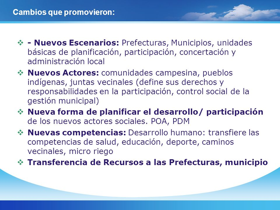 - Nuevos Escenarios: Prefecturas, Municipios, unidades básicas de planificación, participación, concertación y administración local Nuevos Actores: co