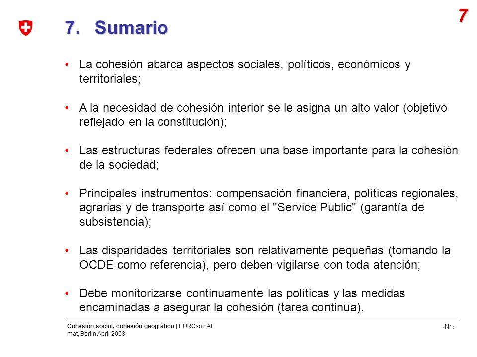Nr. Cohesión social, cohesión geográfica | EUROsociAL mat, Berlín Abril 2008 7. Sumario 7. Sumario 7 La cohesión abarca aspectos sociales, políticos,