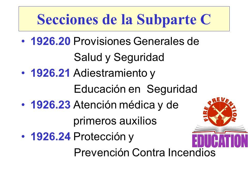 Secciones de la Subparte C 1926.20 Provisiones Generales de Salud y Seguridad 1926.21 Adiestramiento y Educación en Seguridad 1926.23 Atención médica