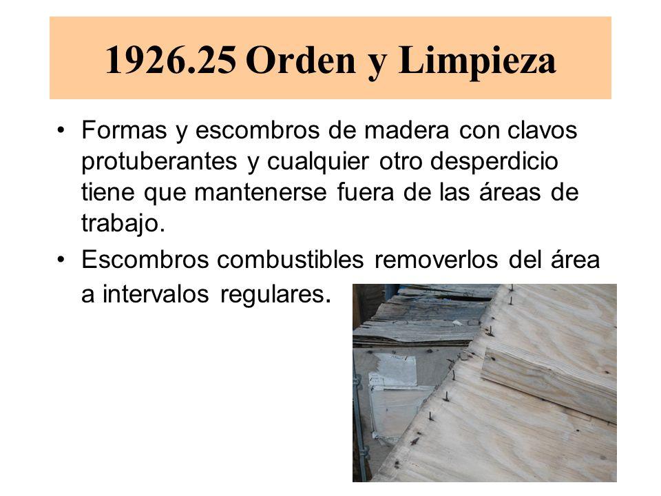 1926.25 Orden y Limpieza Formas y escombros de madera con clavos protuberantes y cualquier otro desperdicio tiene que mantenerse fuera de las áreas de