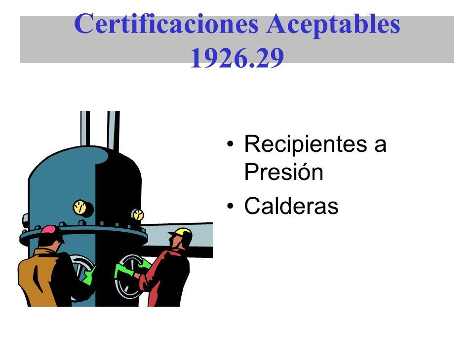 Certificaciones Aceptables 1926.29 Recipientes a Presión Calderas