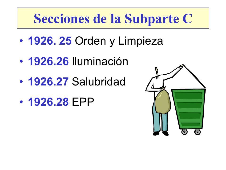 1926. 25 Orden y Limpieza 1926.26 Iluminación 1926.27 Salubridad 1926.28 EPP Secciones de la Subparte C